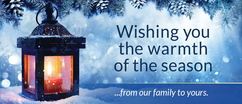 Wishing the warmth of the season from our family to yours.