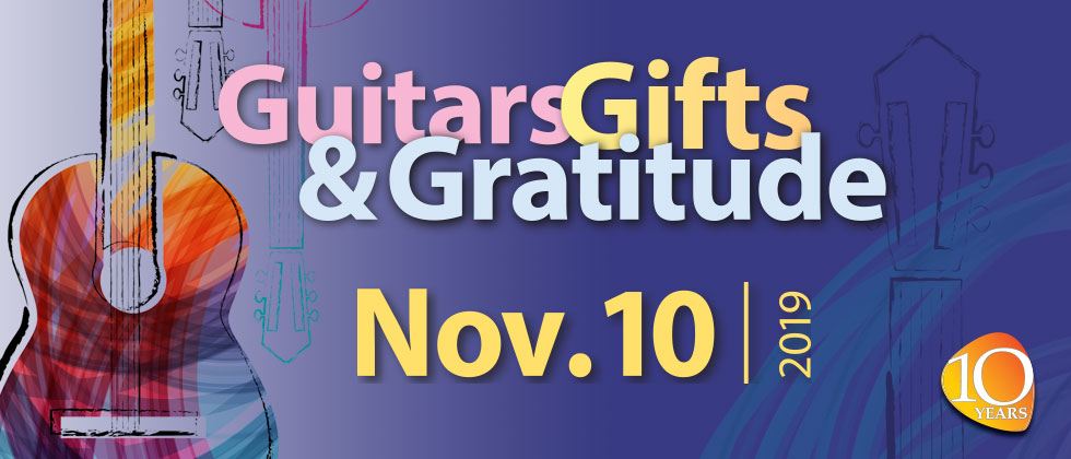 Guitars, Gifts & Gratitude — Nov. 10, 2019