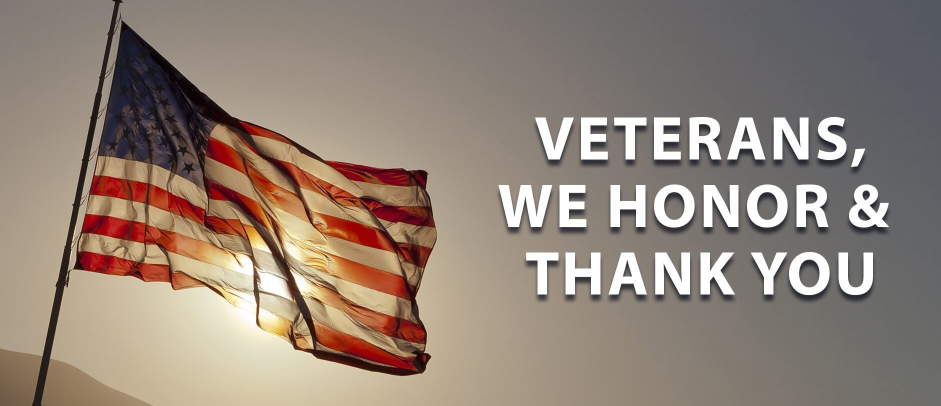 Veterans, we honor and thank you