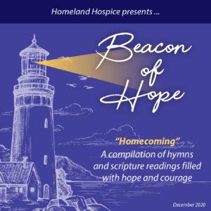 Homeland Hospice presents Beacon of Hope CD